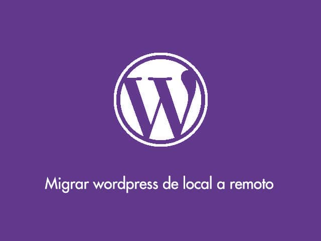 Migrar wordpress de local a remoto